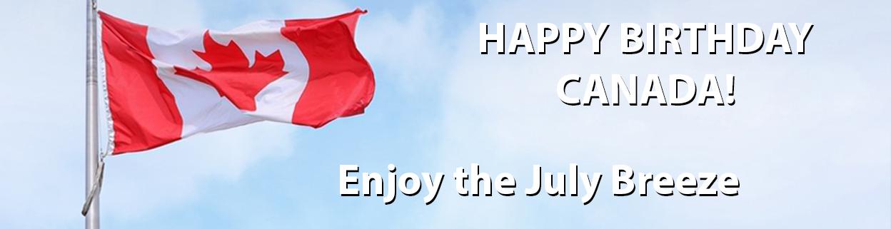 Happy Birthday Canada! Enjoy the July Breeze